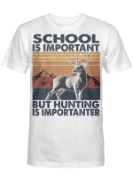 Hunting Is Importanter For Hunters / Hunting Shirts / Mugs / Totes / Hand Bags
