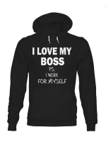 I love boss ps I work for myself