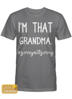 Personalized Shirts Hoodies Cups Hand Bags For Grandma Grandparents I'm That
