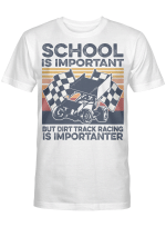 School Is Important But Dirt Track Racing Is Importanter Riders And Racers