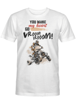 You Make My Heart Go Vroom Vrooom For Racing Lovers And Racers Shirts / Mugs / Totes / Hand Bags