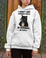 I Don't Like Morning People Black Cat Coffee Shirts Hoodies Cups Mugs Totes