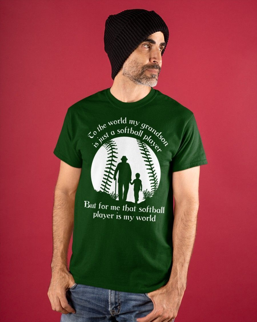 That Softball Player Is My World Father's Day Mother's Day Gifts Vinyl Stickers Shirts Hoodies Cups Mugs Totes Handbags Grandson Grandpa Grandma
