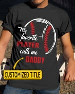 My Favorite Players Call Me Baseball Sports - Grandma Grandpa Daddy Mommy Brother Sister - Family Sports Shirts / Hoodies / Mugs / Cups / Totes / Hand Bags