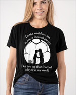 That Soccer Player Is My World Mother's Day Gifts Vinyl Stickers Shirts Hoodies Cups Mugs Totes Handbags Son