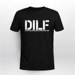 D.I.L.F Father's Day Gifts Shirts Hoodies Cups Mugs Totes Handbags