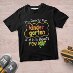 Personalized I'm Ready For Kindergarten (Kids Shirts, Shirts, Hoodies, Cups, Mugs, Totes, Handbags) Back To School