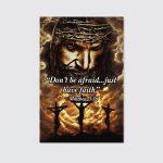 Don't Be Afraid Just Have Faith (Jesus - Christ - Christians, Canvases, Posters, Pictures, Puzzles, Quilts, Blankets, Shower Curtains, Flags, Bath Mats, Led Lamp, Stickers)