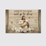 Give It To God And Go To Sleep (Jesus - Christ - Christians Canvases, Pictures, Puzzles, Quilts, Blankets, Shower Curtains, Led Lamp, Stickers)