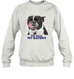 Baltimore Ravens To All My Haters Dog Licking   Sweatshirt