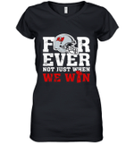 Forever Tampa Bay Buccaneers Not Just When WE WIN Women's V-Neck T-Shirt