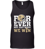 Forever New Orleans Saints Not Just When WE WIN Tank Top