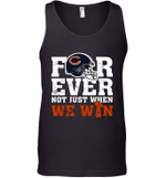 NFL Forever Chicago Bears Not Just When We WiN Tank Top