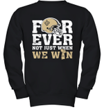 Forever New Orleans Saints Not Just When WE WIN Youth Sweatshirt