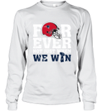 Forever New England Patriots Not Just When WE WIN Long Sleeve T-Shirt