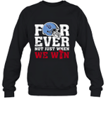 NFL Forever Tennessee Titans  Not Just When WE WIN Sweatshirt