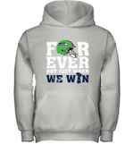 NFL Forever Seattle Seahawks Not Just When WE WIN Youth Hoodie