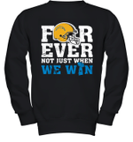 Forever Los Angeles Chargers Not Just When We Win  Youth Sweatshirt