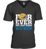 Forever Los Angeles Chargers Not Just When We Win  V-Neck T-Shirt