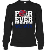 NFL Forever New York Giants Not Just When We Win Long Sleeve T-Shirt