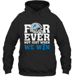 NFL Forever Detroit Lions Not Just When We Win Hoodie