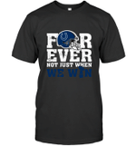 Forever Indianapolis Colts Not Just When We Win T-Shirt