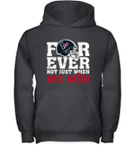 NFL Forever Houston Texans  Not Just When We Win Youth Hoodie