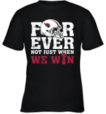 NFL Forever Arizona Cardinals Not Just When WW WIN Youth T-Shirt