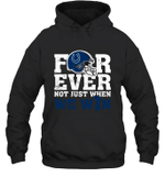Forever Indianapolis Colts Not Just When We Win Hoodie