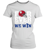 Forever Pittsburgh Steelers Not Just When WE WIN Women's T-Shirt