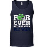 NFL Forever Seattle Seahawks Not Just When WE WIN Tank Top