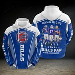 Damn Right I Am A Bills Fan Now And Forever Limited Hoodie S544