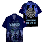 09.11 Firefighter never forget All some gave Unisex Hawaiian Shirts #KV