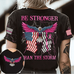 Be Stronger Than The Storm Eagle Breast Cancer Tshirt 3D #Xh