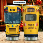 School Bus stop when red light flash Tumbler with Your Name #KV