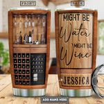 Wine lover Might be water might be wine Steel Tumbler with Your Name #KV