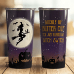 Witch Buckle up butter up custom name Steel Tumbler #KV