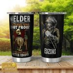 Welder Skull Idiot Proof custom name Steel Tumbler #KV