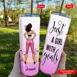 Workout, Gymer Just A Girl With Goal Skinny Tumbler #KV