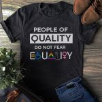People of quality do not fear equality Unisex T-Shirt 2D #KV