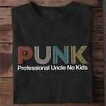 Punk Professional Uncle No Kids Unisex T-Shirt 2D #KV