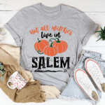 Not All Witches Live In Salem halloween T-Shirt 2D #KV