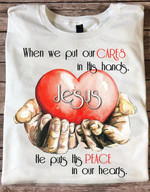 When we put our cares in his hands Jesus Heart Unisex T-Shirt 2D #KV