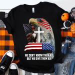We Don't Know Them All But We Owe Them All Veteran Unisex T-Shirt 2D #KV