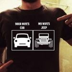 Your wife's car My wife's Jeep Unisex T-Shirt 2D #KV