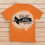 Witch Dont Kill My Vibe Bleached T-Shirt 2D #KV
