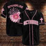October faith hope love - Breast Cancer Awareness pink black Baseball jersey