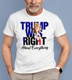 Trump was right about everything Unisex T-Shirt #KV