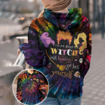 I'm Not Always A Three Witches Tie Dye hoodie 3d #KV
