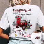 Christmas Jeep - Everything will be just fine as long as there are Jeep & Wine unisex t-shirt 3d